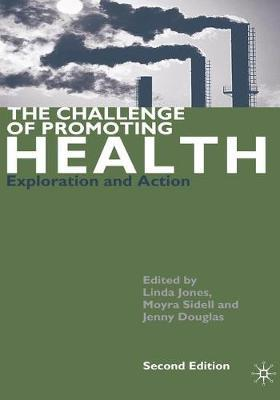 The Challenge of Promoting Health by Moyra Sidell
