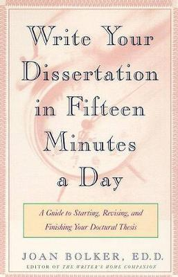 Writing Your Dissertation in Fifteen Min by Joan Bolker image