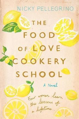 The Food of Love Cookery School by Nicky Pellegrino image