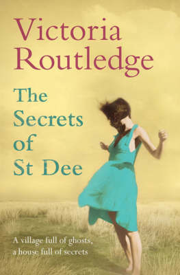 The Secrets of St Dee by Victoria Routledge