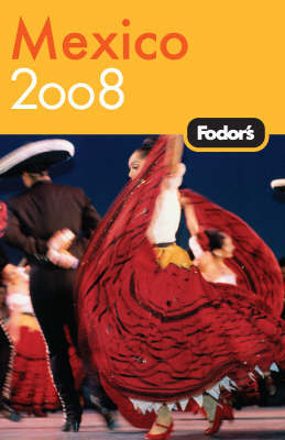 Fodor's Mexico: 2008 by Fodor Travel Publications image