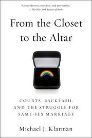 From the Closet to the Altar by Michael J Klarman