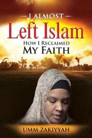 I Almost Left Islam by Umm Zakiyyah