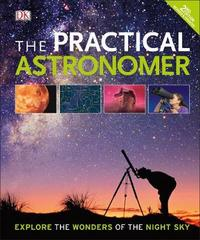 The Practical Astronomer by DK