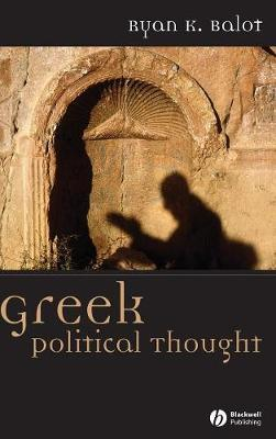 Greek Political Thought by Ryan K. Balot
