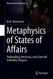 Metaphysics of States of Affairs by Bo R. Meinertsen