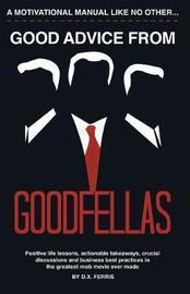 Good Advice from Goodfellas by D.X. Ferris