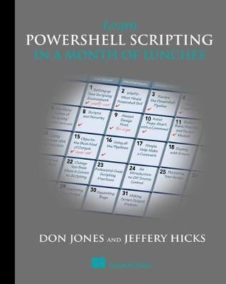 Learn PowerShell Scripting in a Month of Lunches by Don Jones