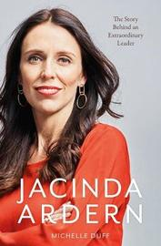 Jacinda Ardern: The Story Behind an Extraordinary Leader by Michelle Duff image