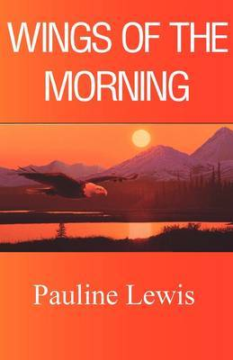 Wings of the Morning by Pauline Lewis image