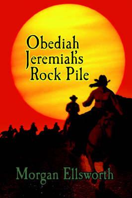 Obediaha Jeremia's Rock Pile by Morgan Ellsworth