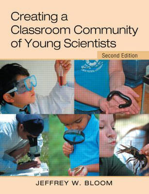 Creating a Classroom Community of Young Scientists by Jeffrey W. Bloom