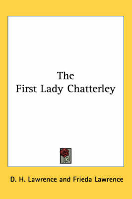 The First Lady Chatterley by D.H. Lawrence