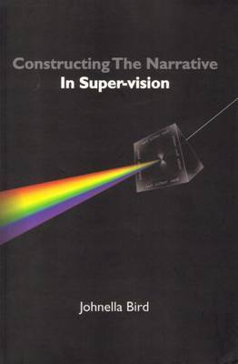 Constructing the Narrative in Super-vision by Johnella Bird