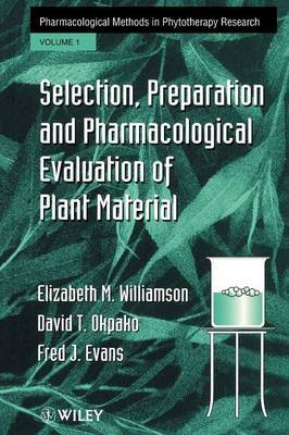Pharmacological Methods in Phytotherapy Research: v. 1 by E. M. Williamson