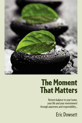 The Moment That Matters by Eric Dowsett