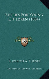 Stories for Young Children (1884) by Elizabeth A Turner