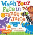 Wash Your Face in Orange Juice Board Book + CD by Peter Combe