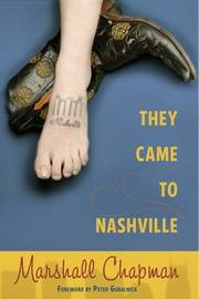 They Came to Nashville by Marshall Chapman