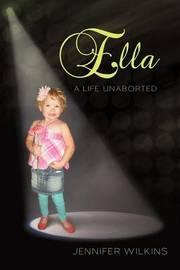 Ella by Jennifer Wilkins