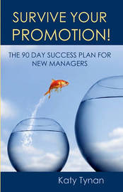Survive Your Promotion! by Katy Tynan