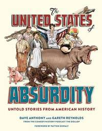The United States Of Absurdity by Dave Anthony