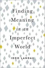 Finding Meaning in an Imperfect World by Iddo Landau