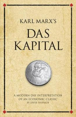 Karl Marx's Das Kapital by Steve Shipside
