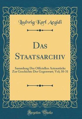 Das Staatsarchiv by Ludwig Karl Aegidi