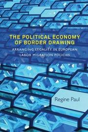 The Political Economy of Border Drawing by Regine Paul