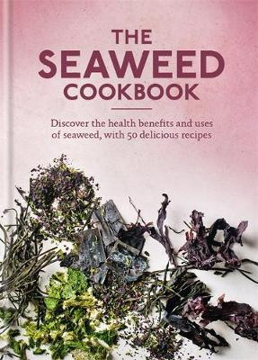 The Seaweed Cookbook by Aster