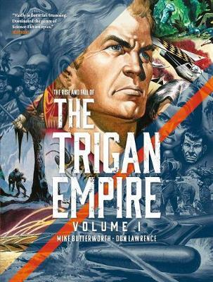The Rise and Fall of The Trigan Empire Volume One by Don Lawrence