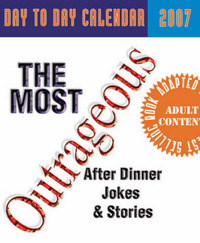 The Most Outrageous After-dinner Jokes and Stories Day to Day Calendar: 2007 image
