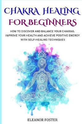 Chakra Healing for Beginners by Eleanor Foster image