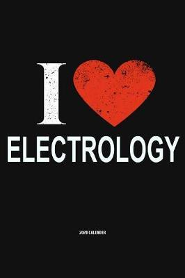 I Love Electrology 2020 Calender by Del Robbins
