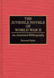 The Juvenile Novels of World War II by Desmond Taylor