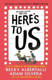 Here's To Us by Adam Silvera