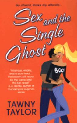 Sex and the Single Ghost by Tawny Taylor image