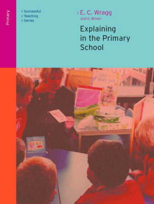 Explaining in the Primary School by Ted Wragg image