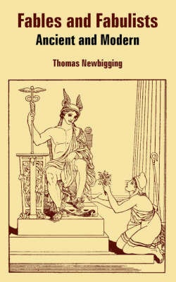 Fables and Fabulists: Ancient and Modern by Thomas Newbigging image