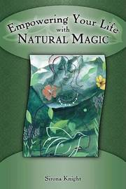 Empowering Your Life With Natural Magic by Sirona Knight image