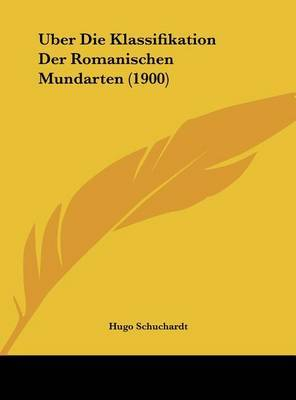 Uber Die Klassifikation Der Romanischen Mundarten (1900) by Hugo Schuchardt image