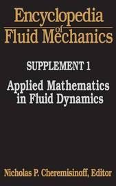 Encyclopedia of Fluid Mechanics: Supplement 1 by Nicholas P Cheremisinoff