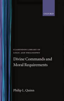 Divine Commands and Moral Requirements by Philip L. Quinn image