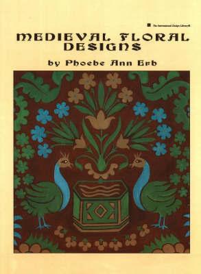 Medieval Floral Designs by Phoebe Ann Erb image