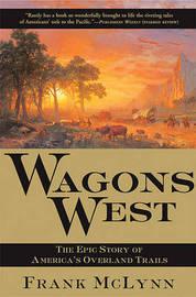 Wagons West by Frank McLynn