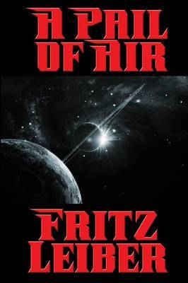 A Pail of Air by Fritz Leiber