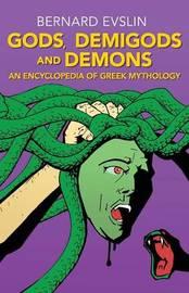 Gods, Demigods and Demons by Bernard Evslin