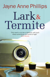 Lark and Termite by Jayne Anne Phillips image