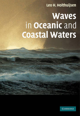 Waves in Oceanic and Coastal Waters by Leo H. Holthuijsen image